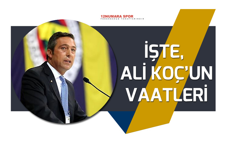 Yeni başkan Ali Koç'un vaatleri