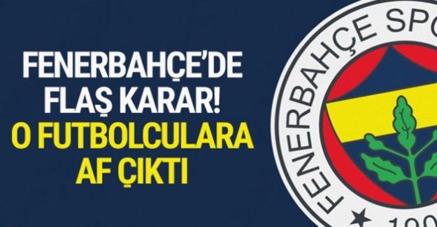 Fenerbahçe'de yabancılara af çıktı