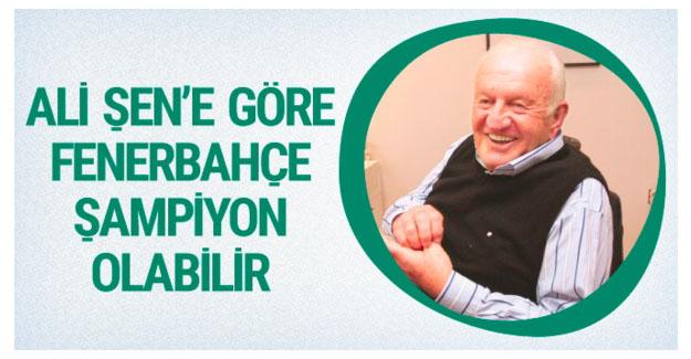 Ali Şen'in Fenerbahçe'nin şampiyonluğuna inancı tam