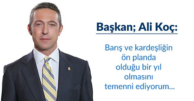 Başkanımız Ali Koç'un Yeni Yıl Mesajı