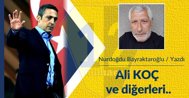 Bayraktaroğlu: Ali 'KOÇ' ve diğerleri