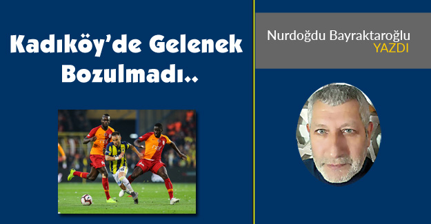 Kadıköy'de Gelenek Bozulmadı..