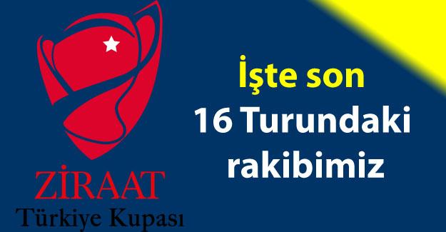 Fenerbahçemizin Ziraat Türkiye Kupası Son 16 Turundaki rakibi belli oldu..