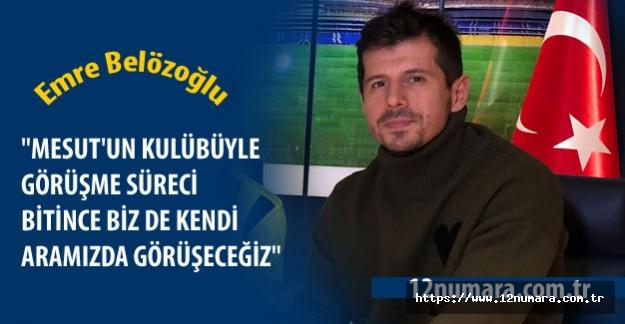 Emre Belözoğlu'dan Mesut Özil açıklaması!