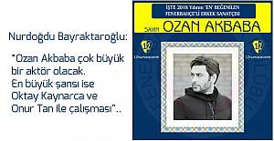 Ozan Akbaba çok yetenekli bir isim..
