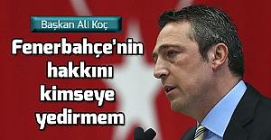 Başkan Ali Koç: Amaçları beni ve yönetimimi bezdirmek..