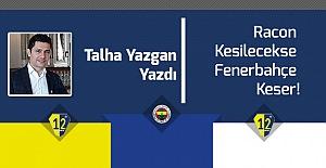 Racon Kesilecekse Fenerbahçe Keser!