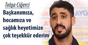 Tolga Ciğerci: Fenerbahçe en kötü günlerimde beni yalnız bırakmadı