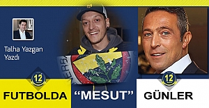 FUTBOLDA 'MESUT' GÜNLER