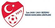 2020-2021 Sezonu Süper Lig Takım Harcama Limitleri belirlendi